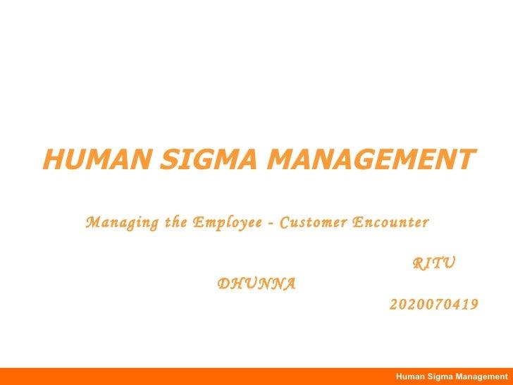 HUMAN SIGMA MANAGEMENT Managing the Employee - Customer Encounter   RITU DHUNNA   2020070419