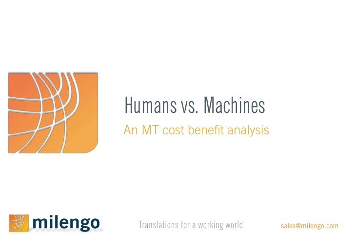 Humans vs Machines: An MT cost benefit analysis