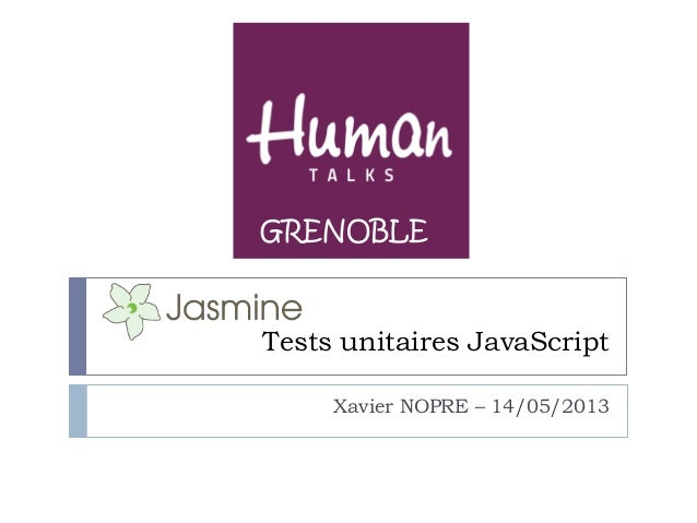 Tests unitaires JavaScriptXavier NOPRE – 14/05/2013GRENOBLE