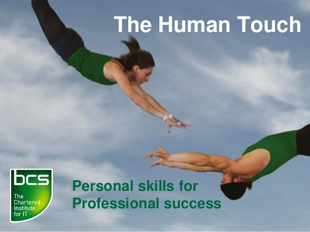 Personal skills for Professional success The Human Touch