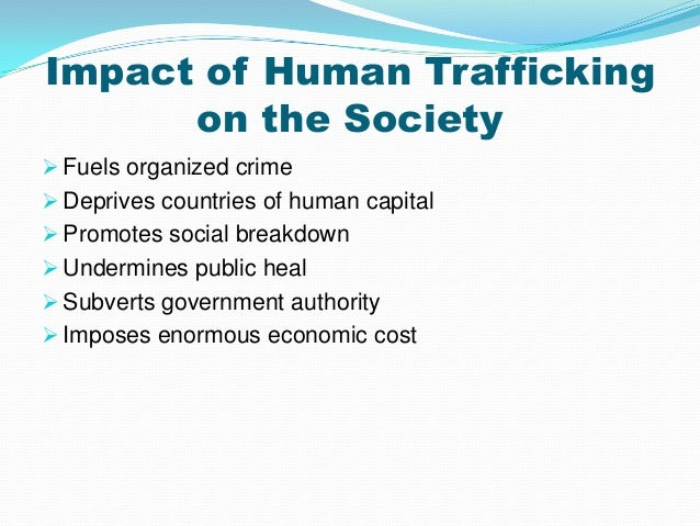 effect of human trafficking How to help victims of human trafficking the physical and mental health effects of sexual trafficking are of health and human services, office on trafficking.