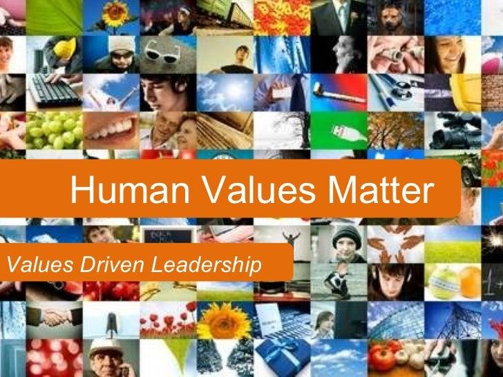 Human Values Matter Values Driven Leadership