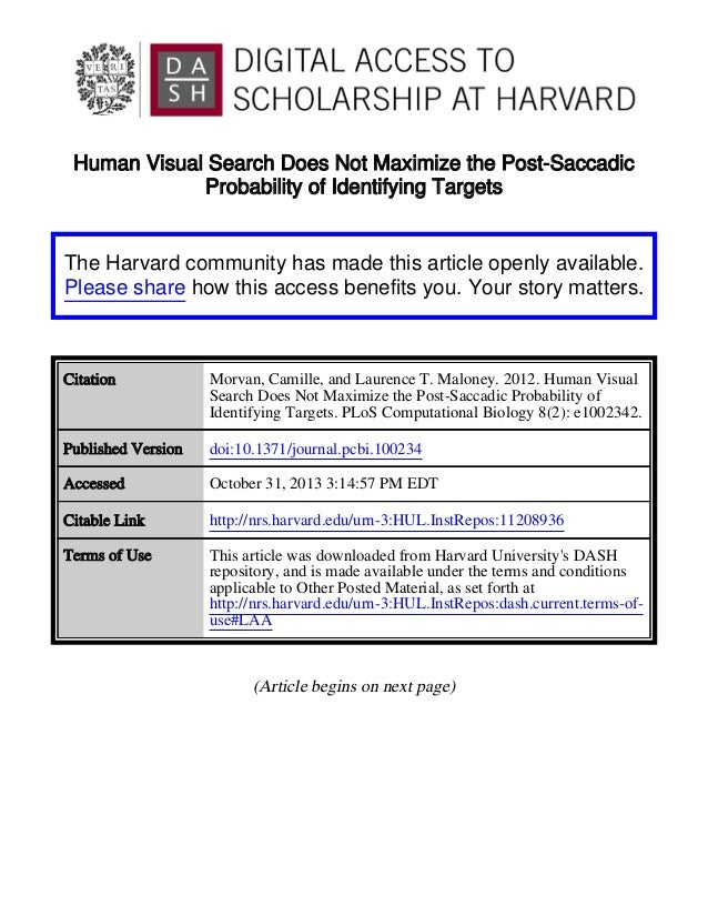 Human Visual Search Does Not Maximize the Post-Saccadic Probability of Identifying Targets  The Harvard community has made...