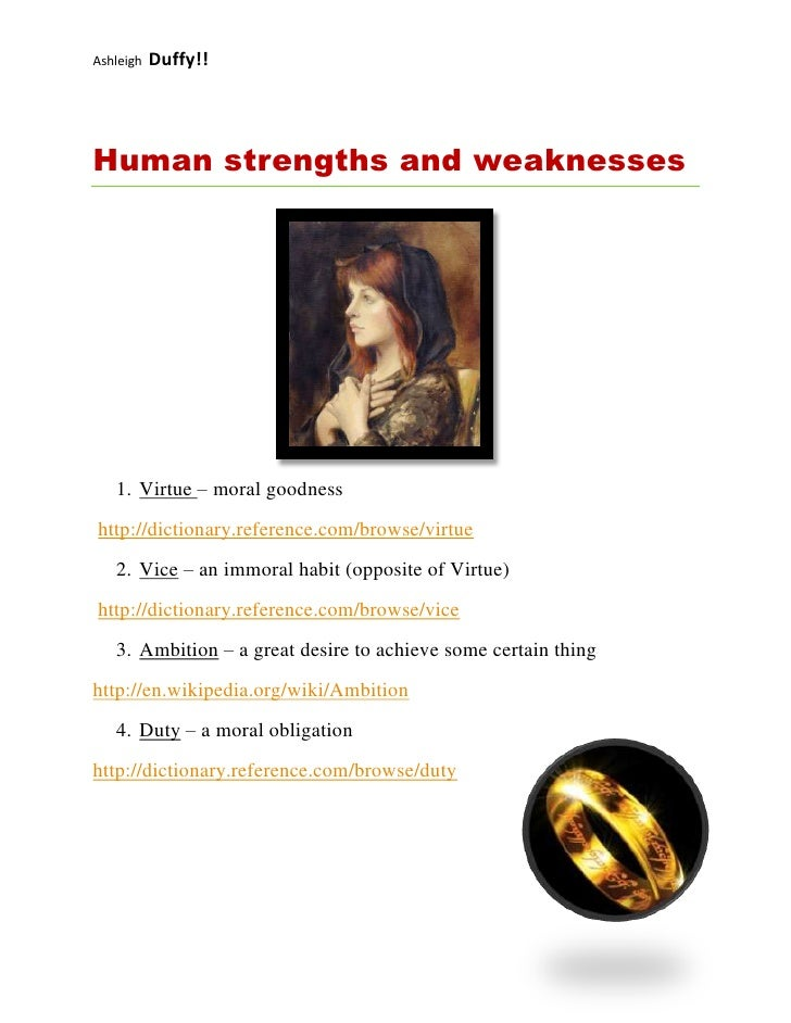 19240501266825Human strengths and weaknesses<br /><ul><li>Virtue – moral goodness </li></ul> http://dictionary.reference.c...