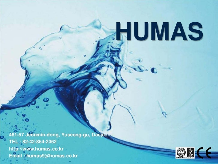 HUMAS461-57 Jeonmin-dong, Yuseong-gu, DaejeonTEL : 82-42-864-2462http://www.humas.co.krEmail : humas9@humas.co.kr
