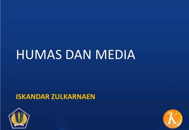 HUMAS DAN MEDIAISKANDAR ZULKARNAEN