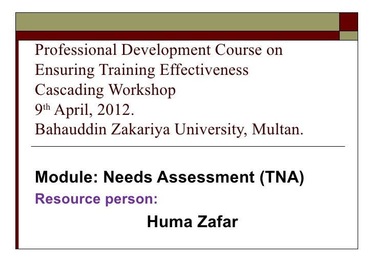 Professional Development Course onEnsuring Training EffectivenessCascading Workshop9th April, 2012.Bahauddin Zakariya Univ...