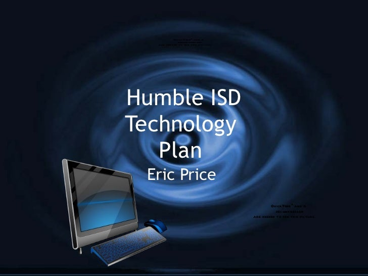 Humble ISD Technology  Plan  Eric Price
