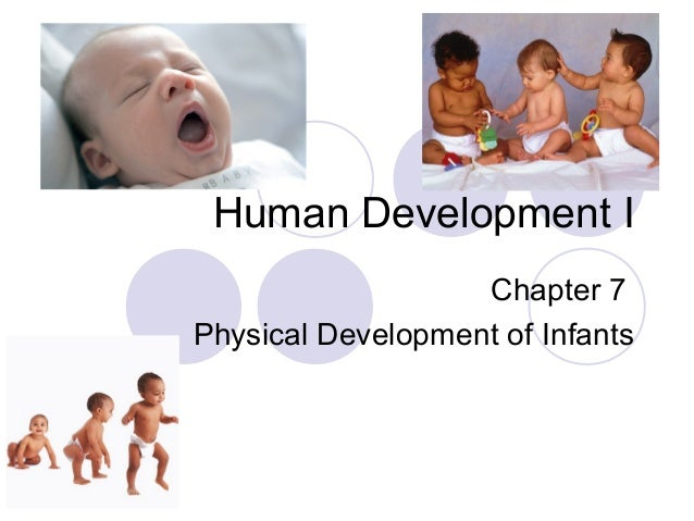 Human Development-Chapter 7-Physical Development of Infants
