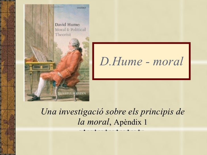Una investigació sobre els principis de la moral ,  Apèndix 1 D.Hume - moral