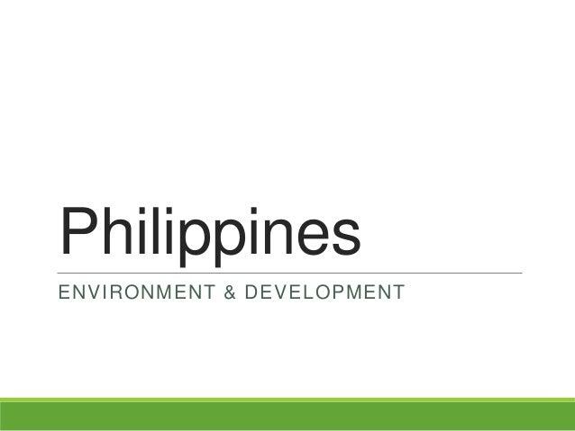 Philippines ENVIRONMENT & DEVELOPMENT