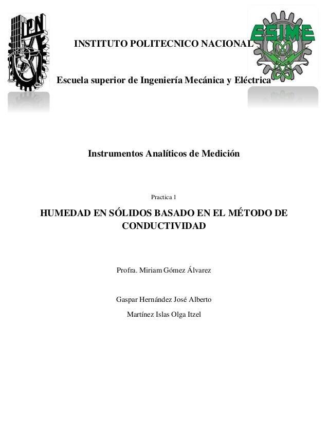 INSTITUTO POLITECNICO NACIONAL Escuela superior de Ingeniería Mecánica y Eléctrica Instrumentos Analíticos de Medición Pra...