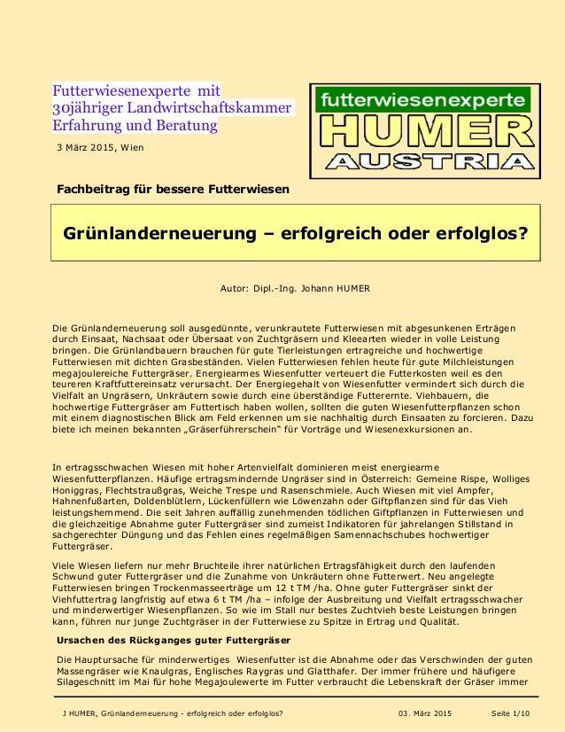 J HUMER, Grünlanderneuerung - erfolgreich oder erfolglos? 03. März 2015 Seite 1/10 Futterwiesenexperte mit 30jähriger Land...