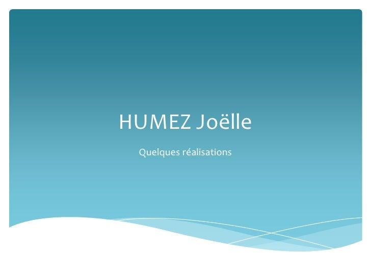 HUMEZ Joëlle<br />Quelques réalisations<br />
