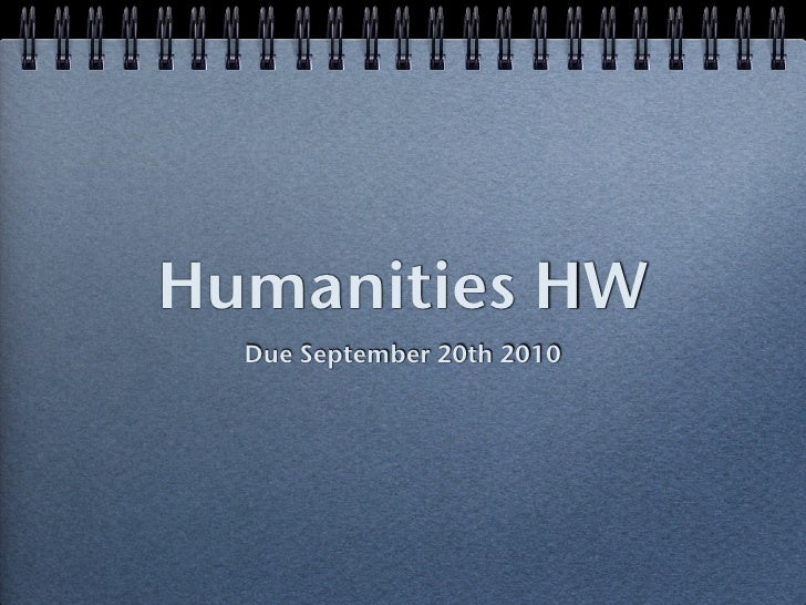 Humanities HW   Due September 20th 2010