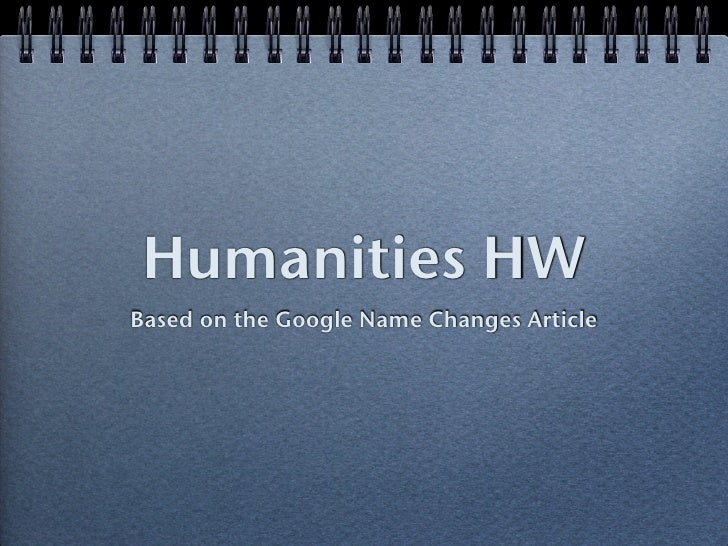 Humanities HW Based on the Google Name Changes Article