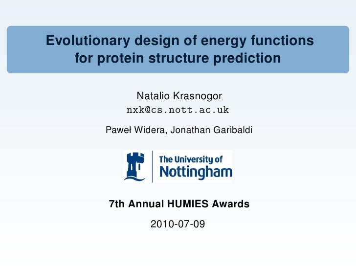 Evolutionary design of energy functions     for protein structure prediction                Natalio Krasnogor             ...