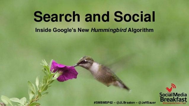 Search and Social Inside Google's New Hummingbird Algorithm  #SMBMSP62 – @JLBraaten – @JeffSauer