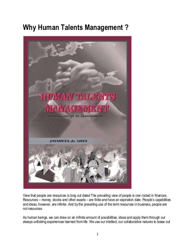 1Why Human Talents Management ?View that people are resources is long out dated The prevailing view of people is one roote...