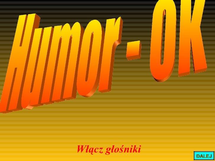 Humor - OK Włącz głośniki DALEJ