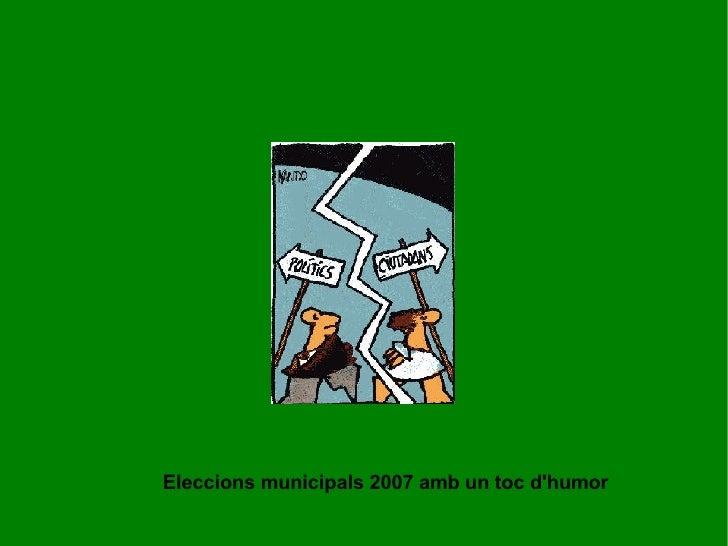 Eleccions municipals 2007 amb un toc d'humor