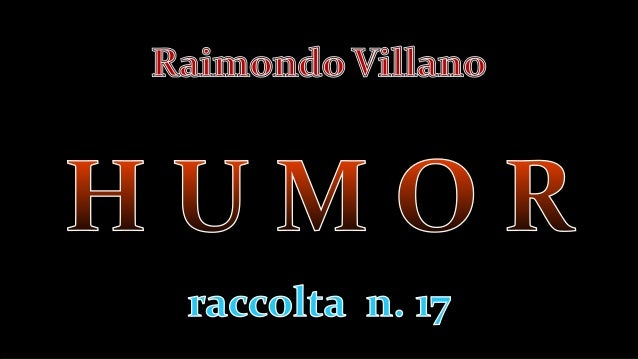 R. Villano - Humor   racc. n. 17