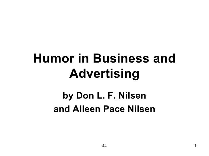 Humor in Business and    Advertising     by Don L. F. Nilsen   and Alleen Pace Nilsen             44             1