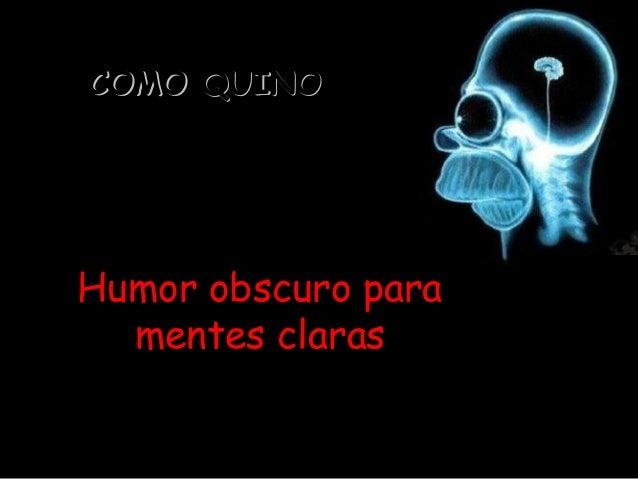 COMO QUINO  Humor obscuro para mentes claras