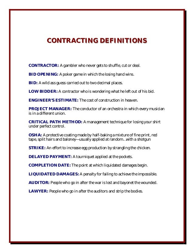 CONTRACTING DEFINITIONS          CONTRACTING DEFINITIONSCONTRACTOR: A gambler who never gets to shuffle, cut or deal.BID O...