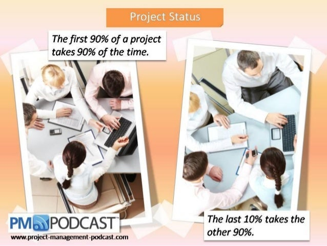 PM_Humor_The first 90% of a project...