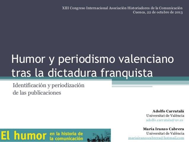 Humor y periodismo valenciano tras la dictadura franquista Identificación y periodización de las publicaciones Adolfo Carr...