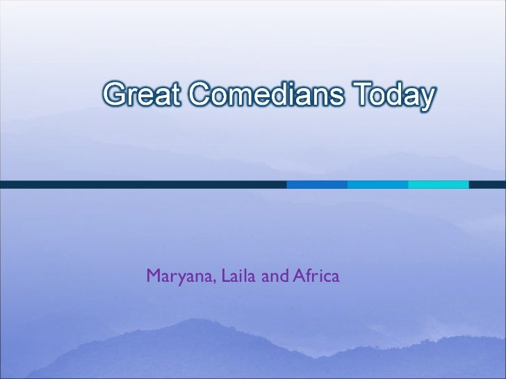 Great Comediants Today