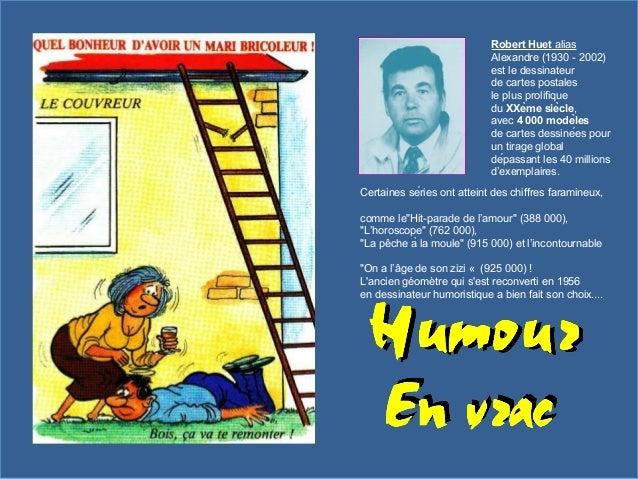 Robert Huet alias Alexandre (1930 - 2002) est le dessinateur de cartes postales le plus prolifique du XXème siècle, avec...