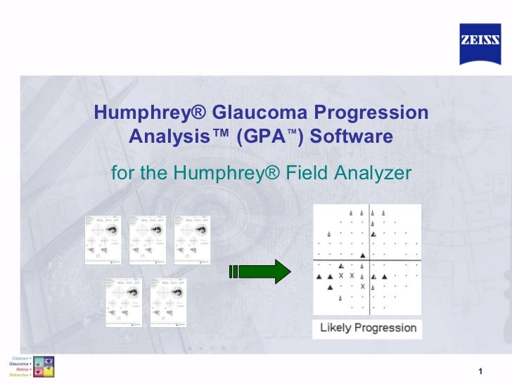 Humphrey® Glaucoma Progression Analysis™ (GPA ™ ) Software for the Humphrey® Field Analyzer