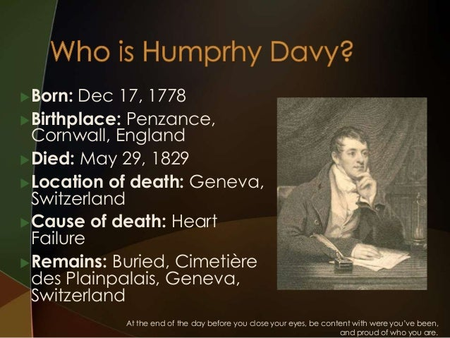 account of the life and works of sir humphrey davy Approach hudson gurney's memoir of the life of thomas young (gurney, 1831)  and john ayrton paris's two-volume work the life of sir humphry davy (paris.