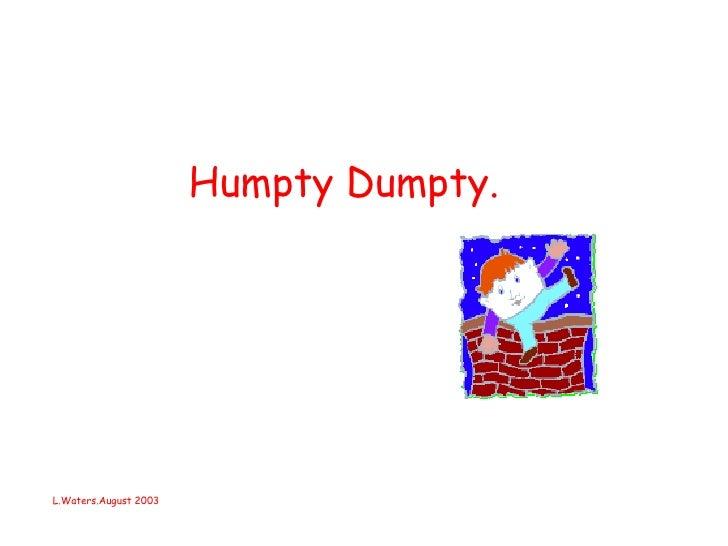 Humpty Dumpty. L.Waters.August 2003