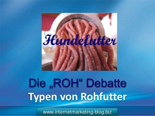 """www.internetmarketing-blog.biz Die """"ROH"""" Debatte Typen von Rohfutter"""