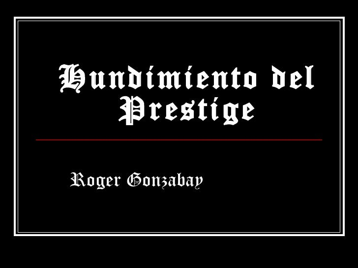Hundimiento del Prestige Roger Gonzabay