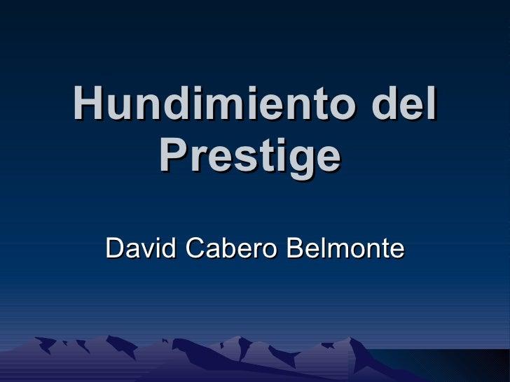 Hundimiento del Prestige   David Cabero Belmonte