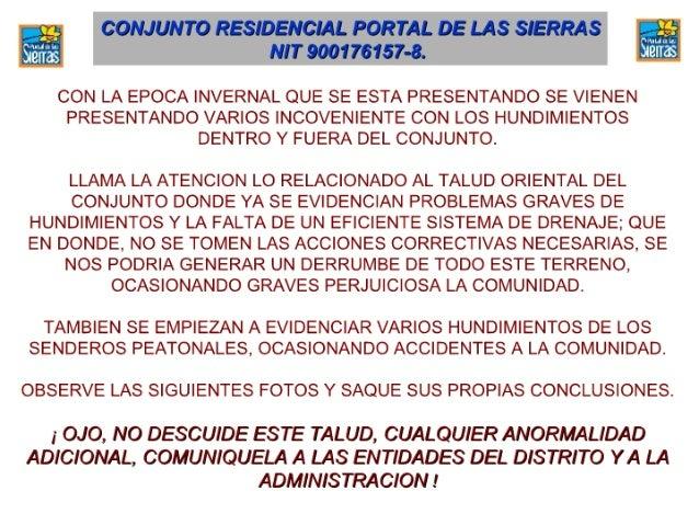 COiïIJUaí-JTO Rsszoaacw.  PORTAL DE LAS SIERRAS   ¡vllï 900176157-8.   CON LA EPOCA INVERNAL QUE SE ESTA PRESENTANDO SE VI...