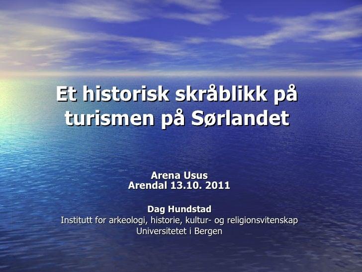 """""""Et historisk skråblikk på turismen på Sørlandet"""" v/Dag Hundstad"""
