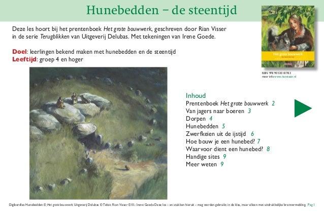 Hunebedden – de steentijd Digibordles Hunebedden © Het grote bouwwerk Uitgeverij Delubas © Tekst: Rian Visser © Ill.: Iren...