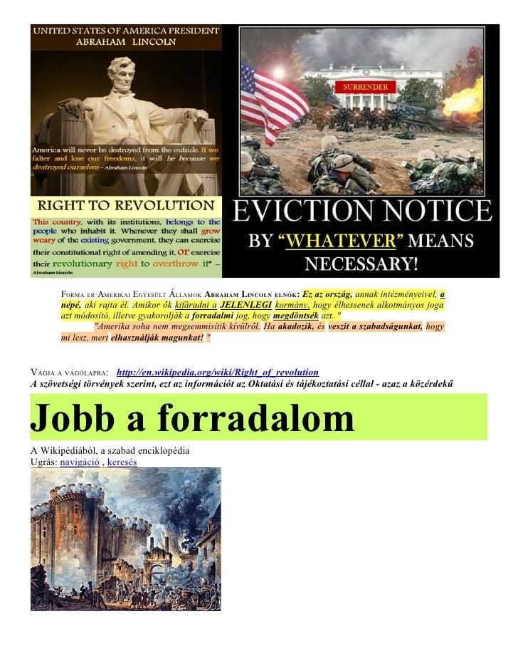 FORMA ER AMERIKAI EGYESÜLT ÁLLAMOK ABRAHAM LINCOLN ELNÖK: Ez az ország, annak intézményeivel, a       népé, aki rajta él. ...