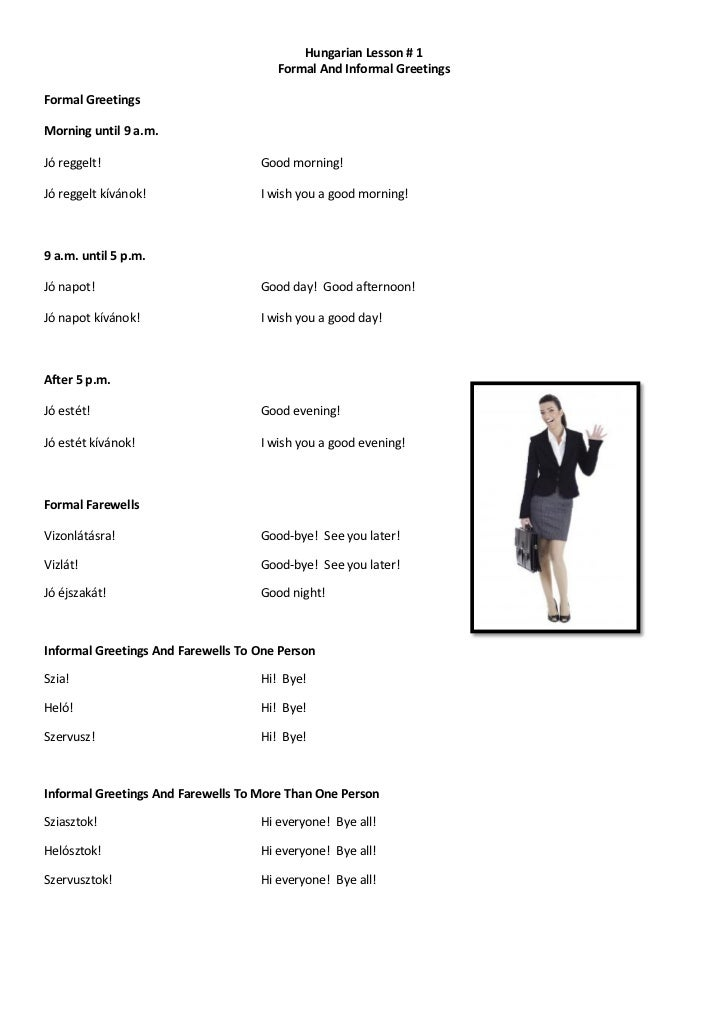 Hungarian Lesson # 1                                       Formal And Informal GreetingsFormal GreetingsMorning until 9 a....