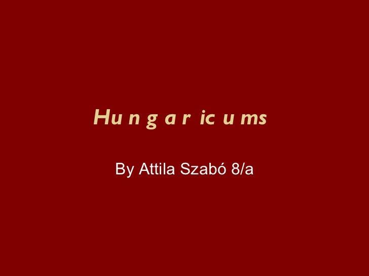 Hungaricums By Attila Szabó 8/a