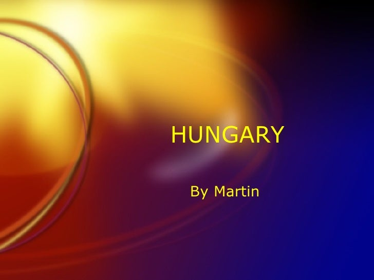 HUNGARY By Martin