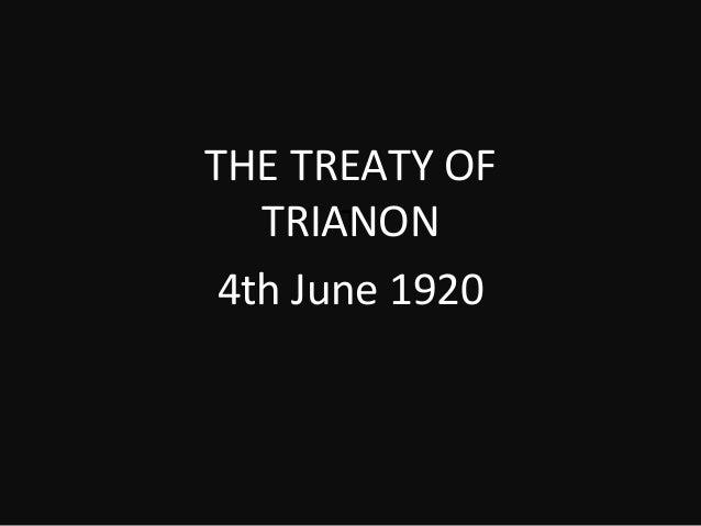 THE TREATY OF TRIANON T 4th June 1920