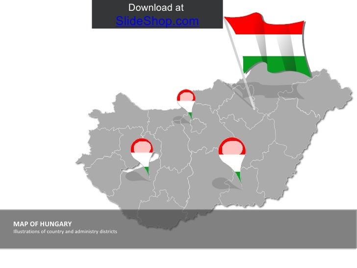 MAP OF HUNGARY Illustrations of country and administry districts Download at  SlideShop.com