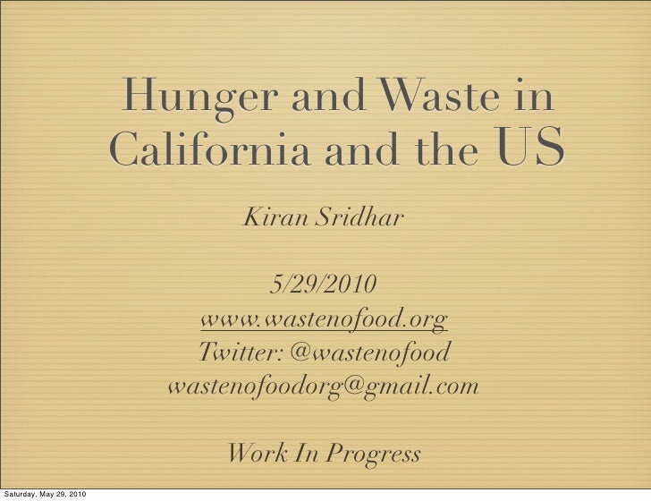Hunger and Waste in                          California and the US                                 Kiran Sridhar          ...