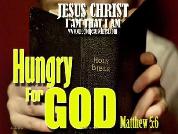 3/12/2010<br />Hungry for God<br />